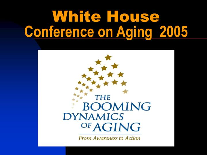 white house conference on aging 2005 n.