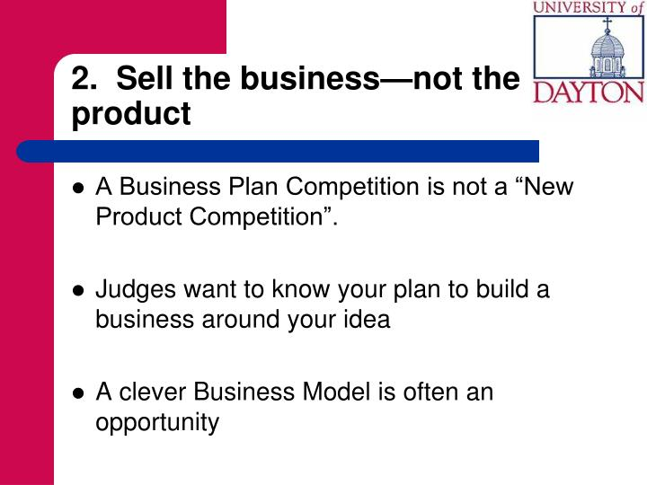 2.  Sell the business—not the product
