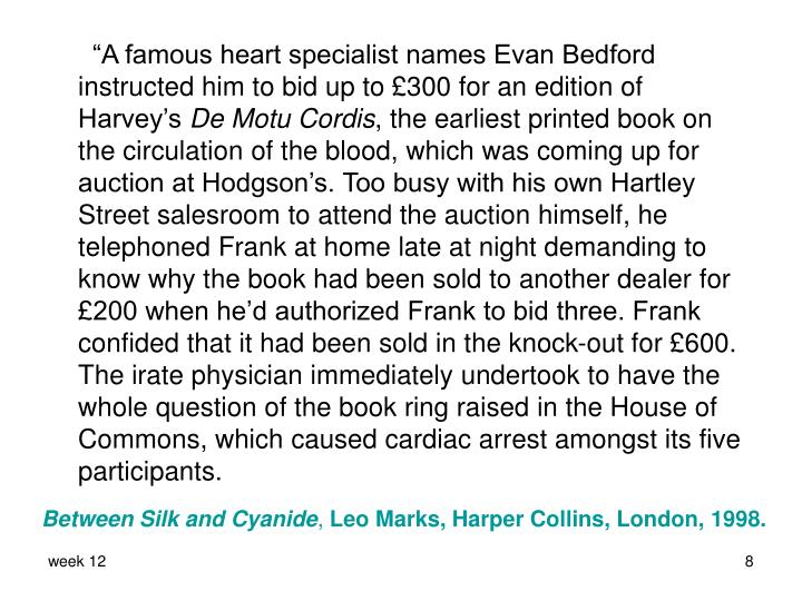 """A famous heart specialist names Evan Bedford instructed him to bid up to"