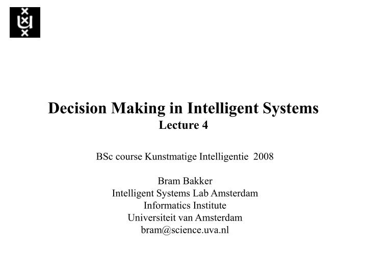 decision making in intelligent systems lecture 4 n.