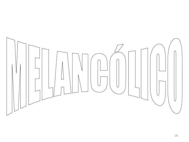 MELANCÓLICO