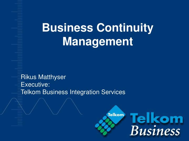 business continuity management n.