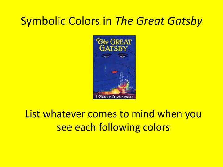 Ppt Symbolic Colors In The Great Gatsby Powerpoint
