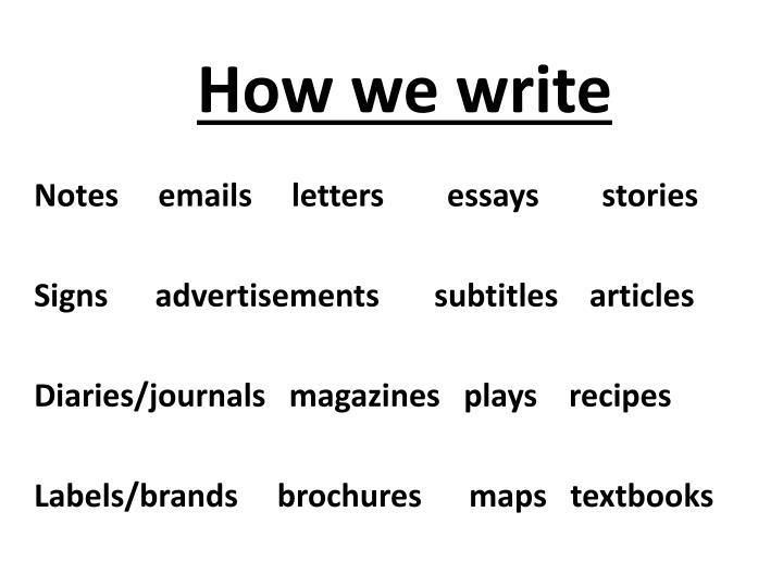 How we write
