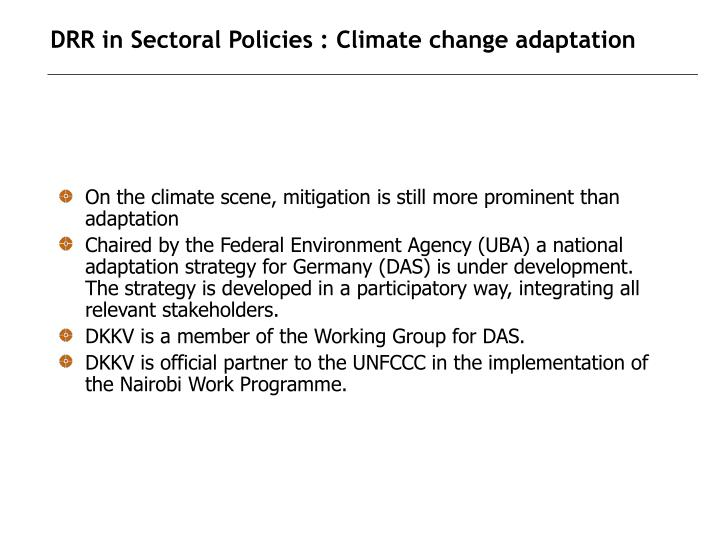 DRR in Sectoral Policies : Climate change adaptation