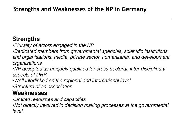 Strengths and Weaknesses of the NP in Germany