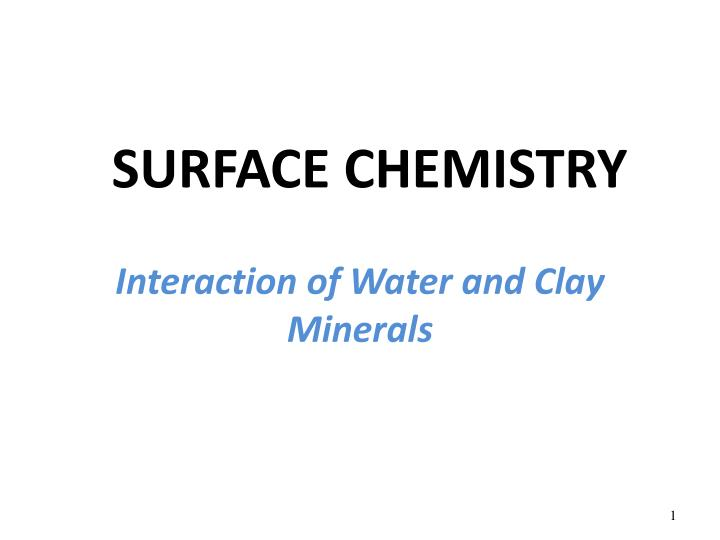 Interaction of water and clay minerals