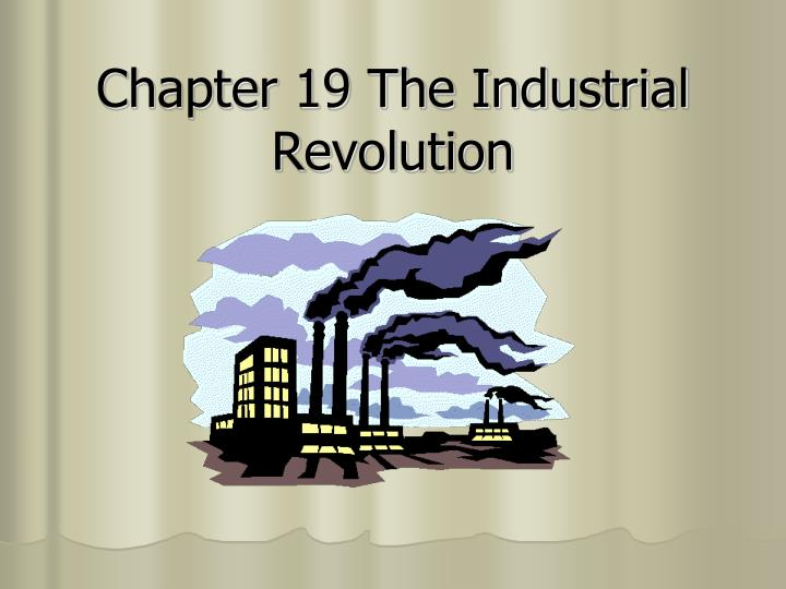 chapter 19 the industrial revolution n.