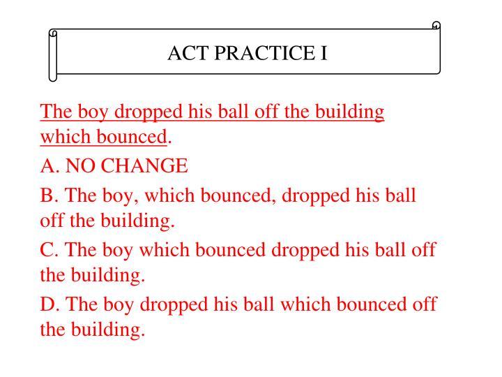 ACT PRACTICE I
