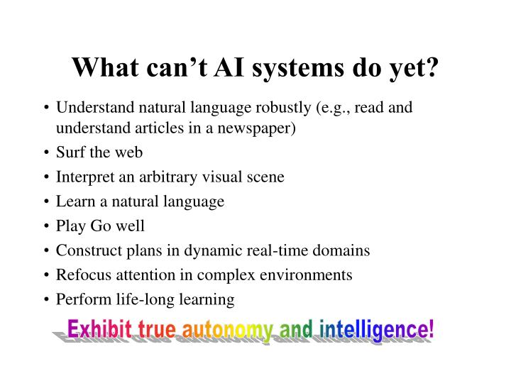 What can't AI systems do yet?