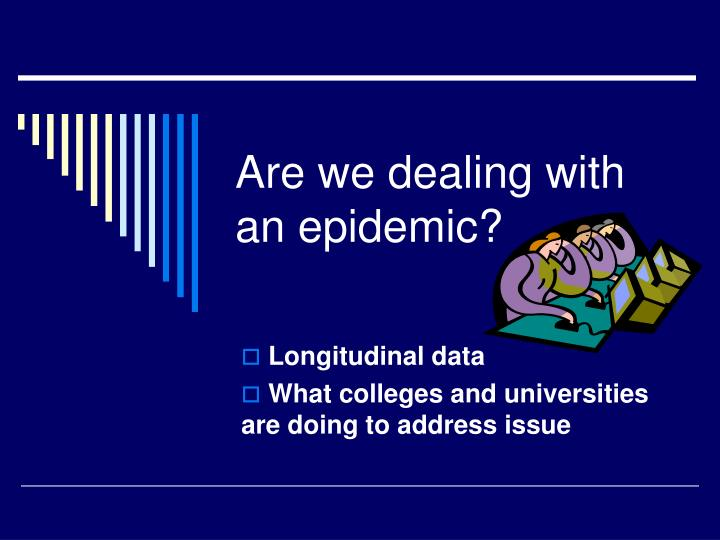 Are we dealing with an epidemic?