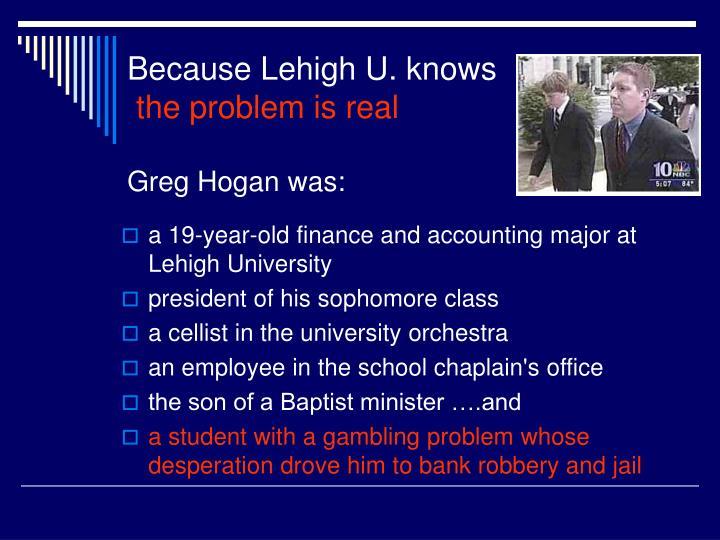 Because Lehigh U. knows