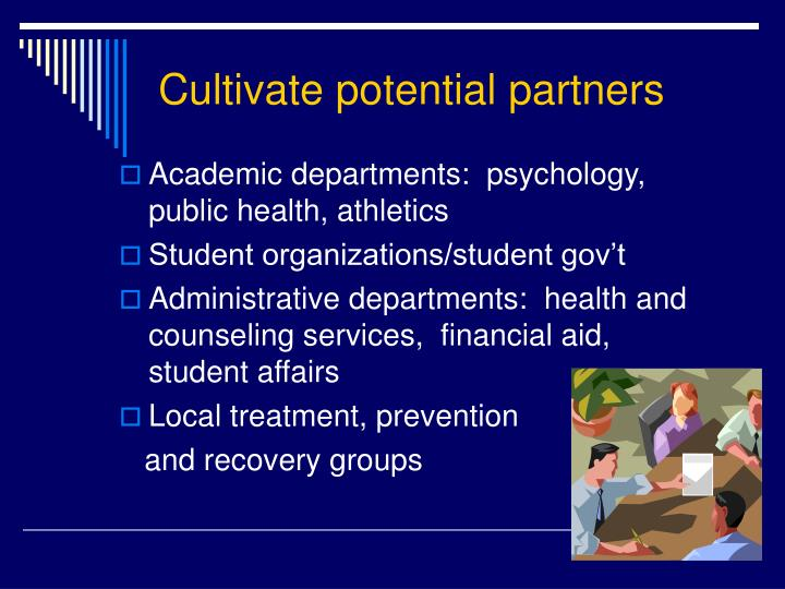 Cultivate potential partners