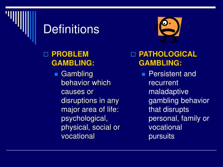 PROBLEM GAMBLING: