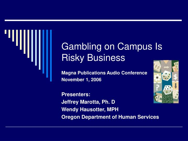 Gambling on campus is risky business