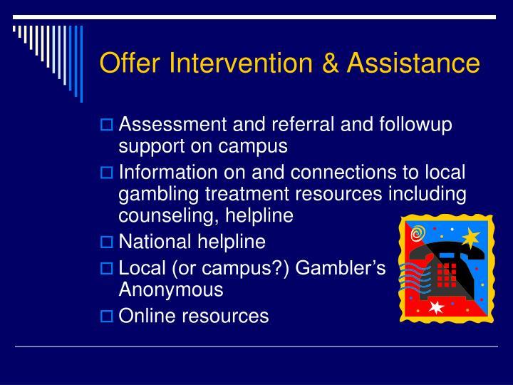 Offer Intervention & Assistance