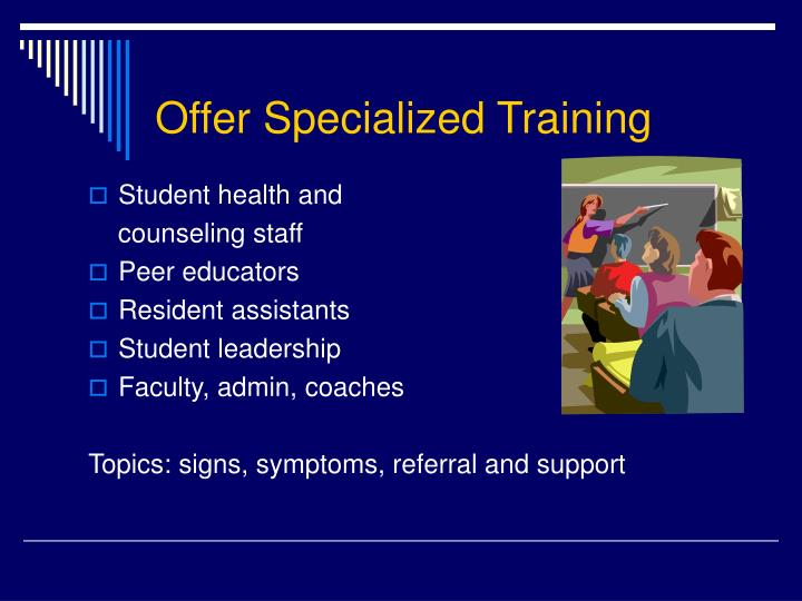 Offer Specialized Training