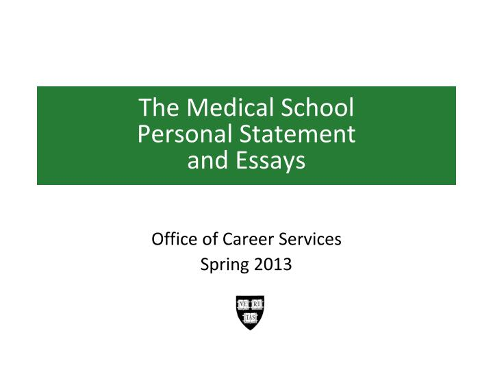 medical personal statement services Insider medical admissions edits medical school personal statements and secondary essays for your med school application the average candidate extols the virtue of service, humanity request an medical school personal statement services appointment.