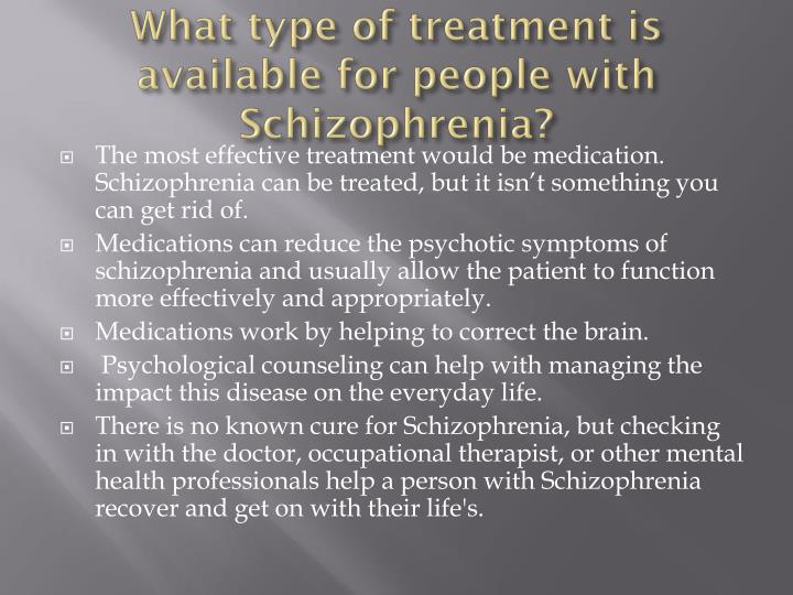 how people with schizophrenia should be treated The earlier schizophrenia is treated  children and young people with a first episode of schizophrenia should be referred urgently to a specialist mental health.