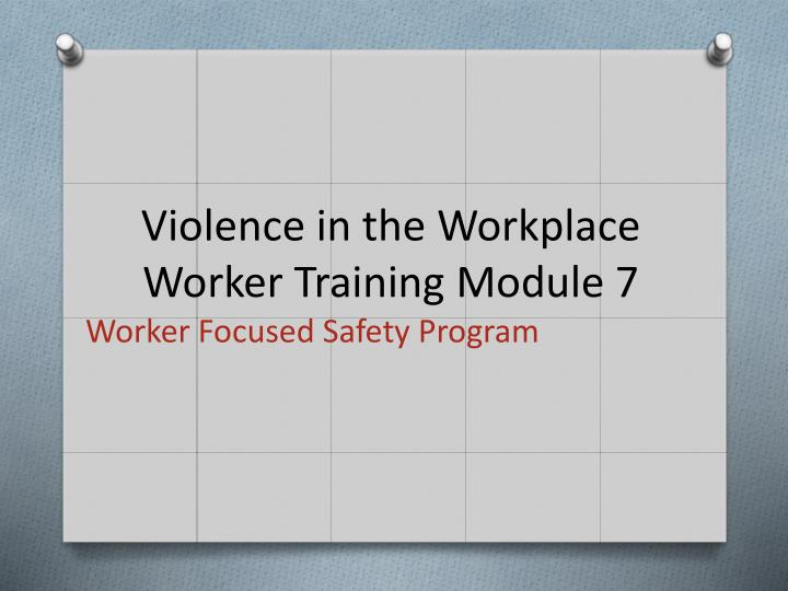 violence in the workplace worker training module 7 n.