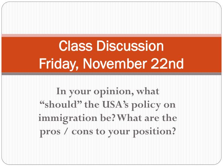 Class discussion friday november 22nd