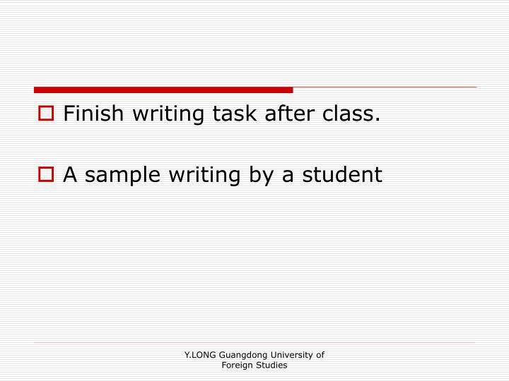 Finish writing task after class.