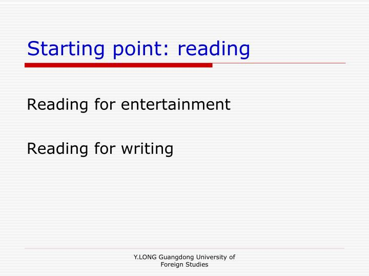 Starting point: reading