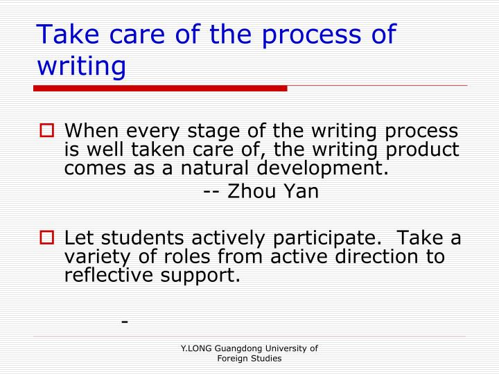 Take care of the process of writing