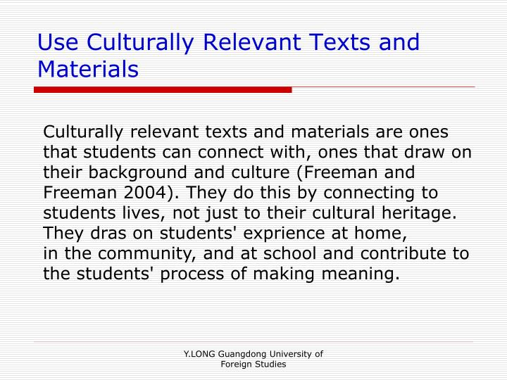 Use Culturally Relevant Texts and Materials