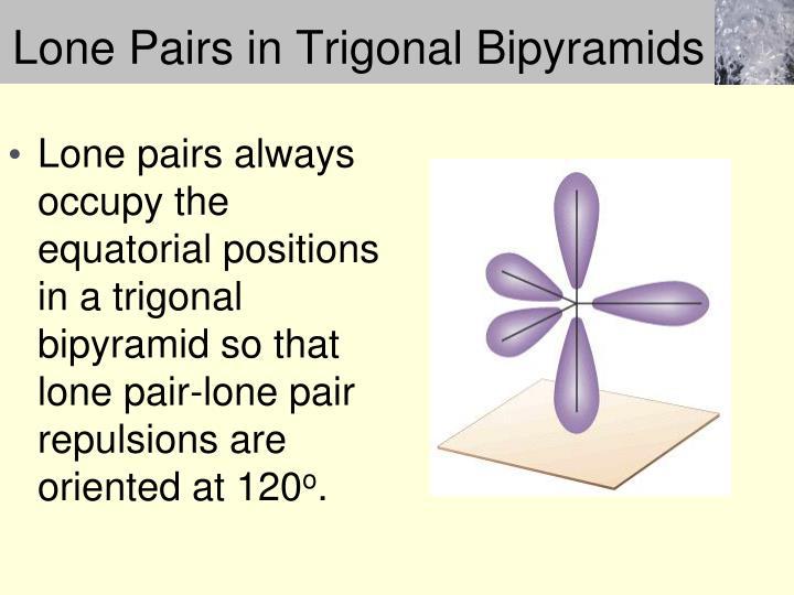 Lone Pairs in Trigonal Bipyramids