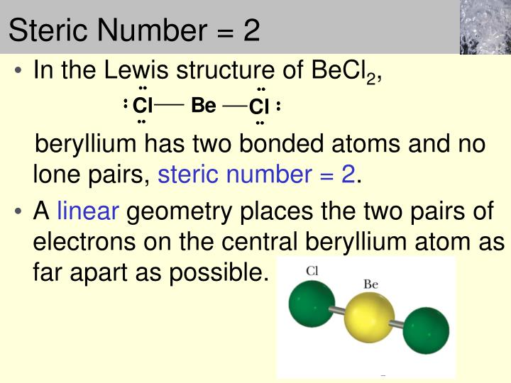 Steric Number = 2