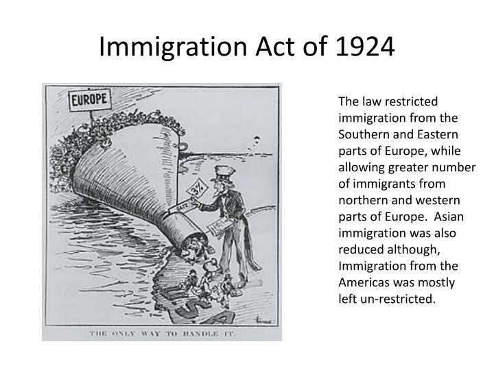 immigration restriction law of 1924 essay Access to over 100,000 complete essays and the immigration act of 1924 was caused by a the first federal law on immigration restriction was enacted.
