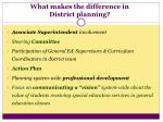 what makes the difference in district planning