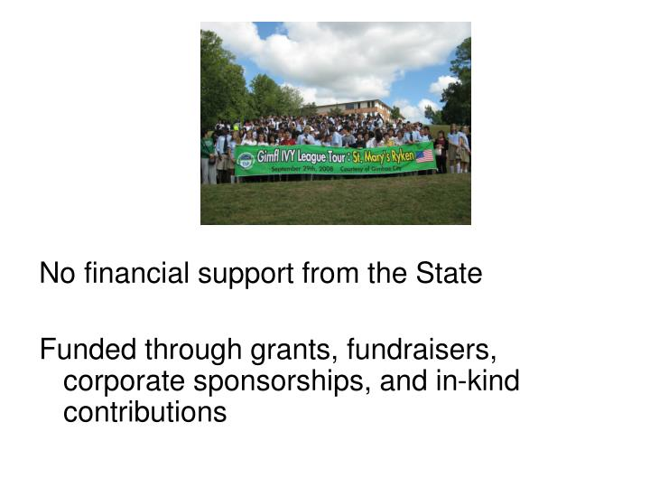 No financial support from the State