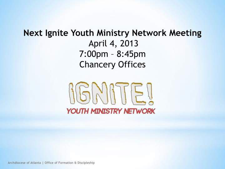 Next Ignite Youth Ministry Network Meeting
