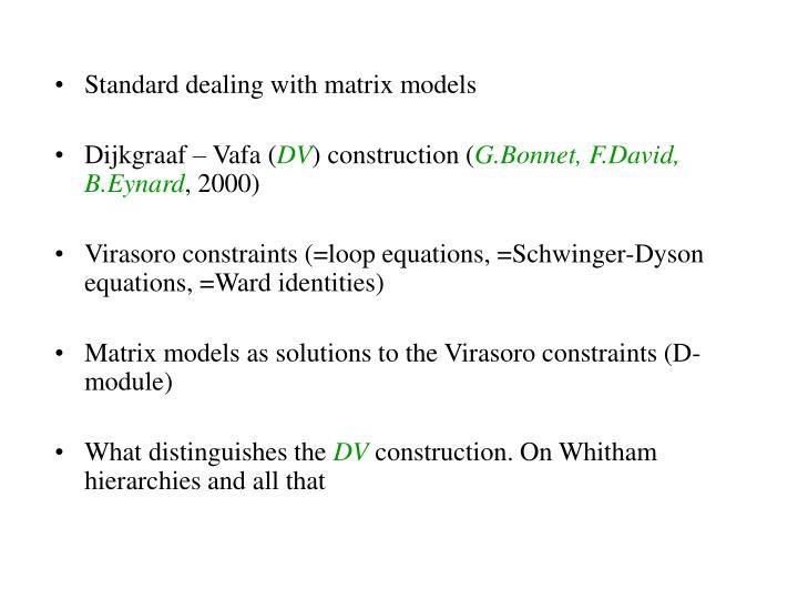 Standard dealing with matrix models