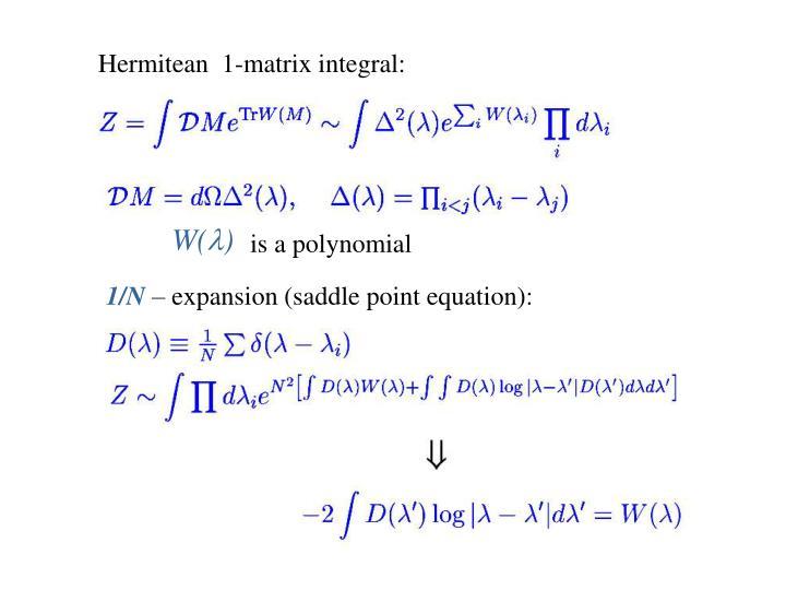 Hermitean  1-matrix integral: