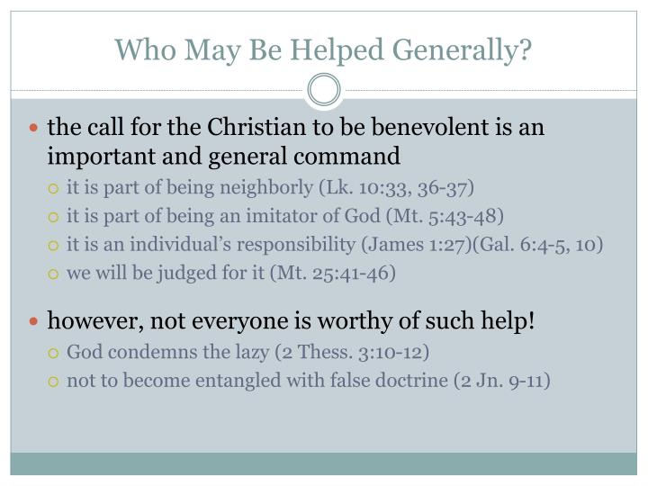 Who May Be Helped Generally?