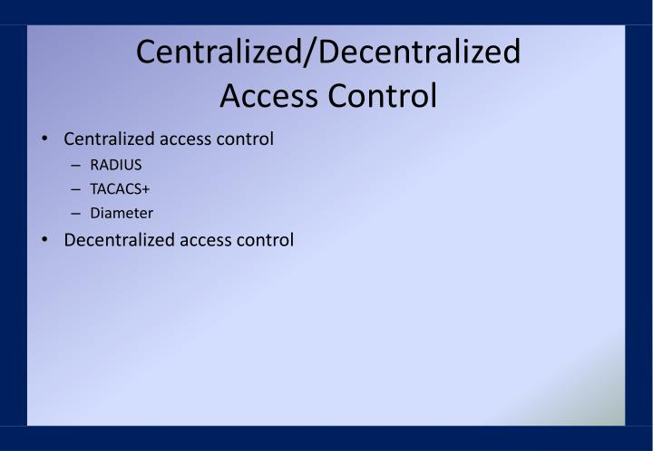 Centralized/Decentralized