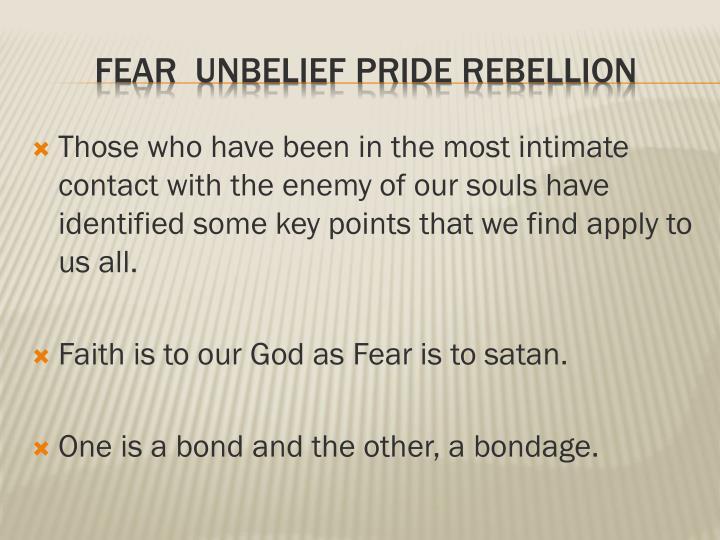Fear unbelief pride rebellion