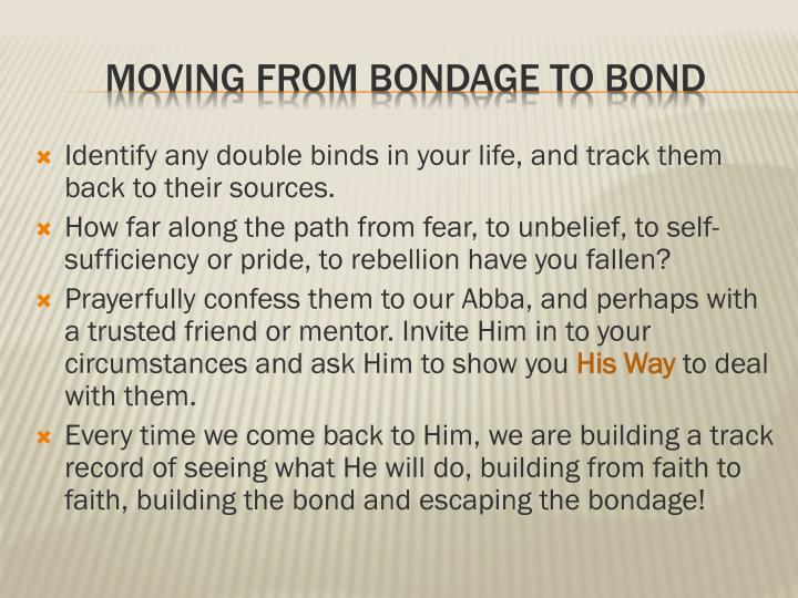 Identify any double binds in your life, and track them back to their sources.