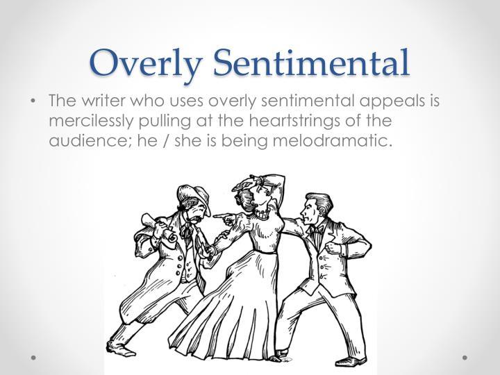 Overly Sentimental