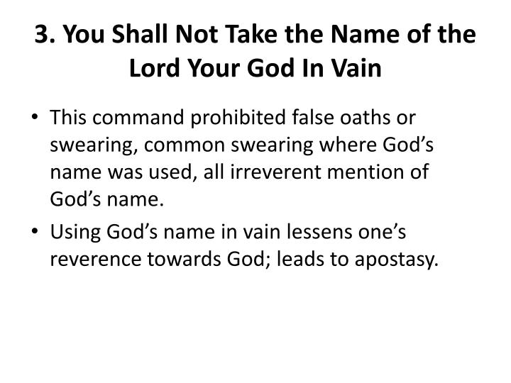 3. You Shall Not Take the Name of the Lord Your God In Vain