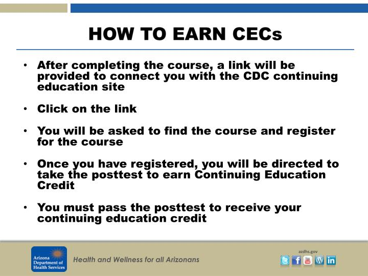 After completing the course, a link will be provided to connect you with the CDC continuing education site