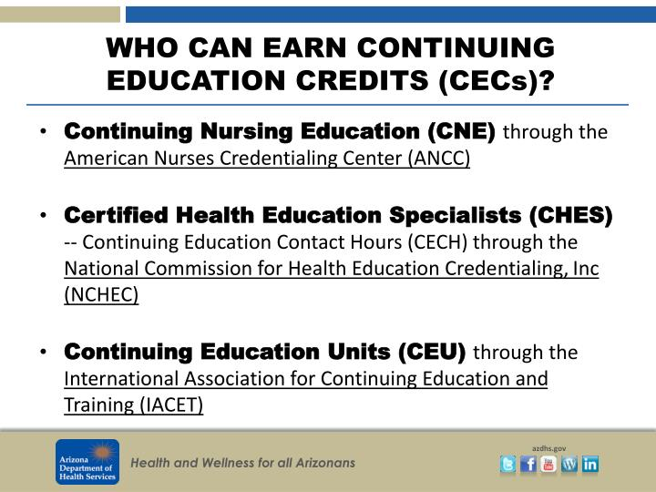 WHO CAN EARN CONTINUING EDUCATION CREDITS (CECs)?