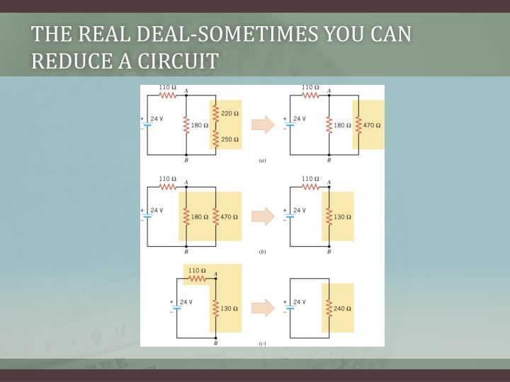 The real deal-Sometimes you can reduce a circuit