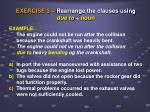 exercise 3 rearrange the clauses using due to noun