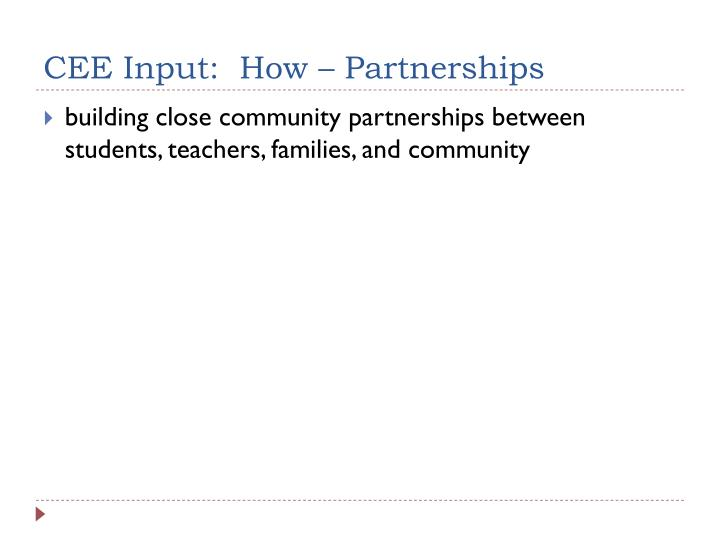 CEE Input:  How – Partnerships