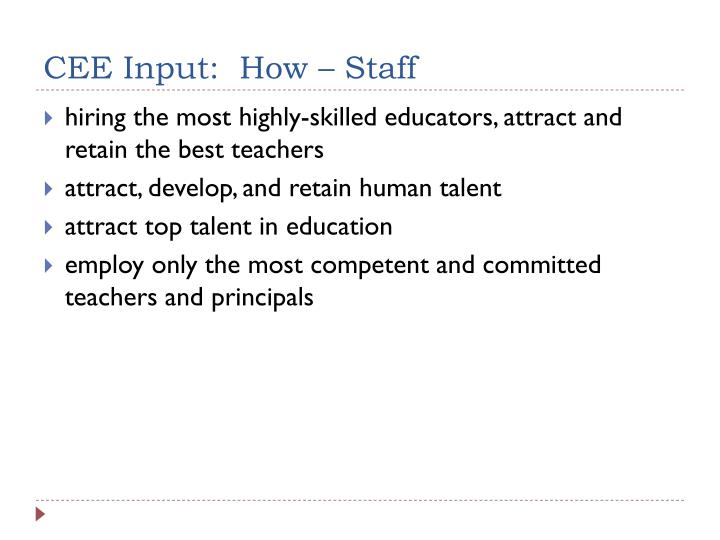 CEE Input:  How – Staff