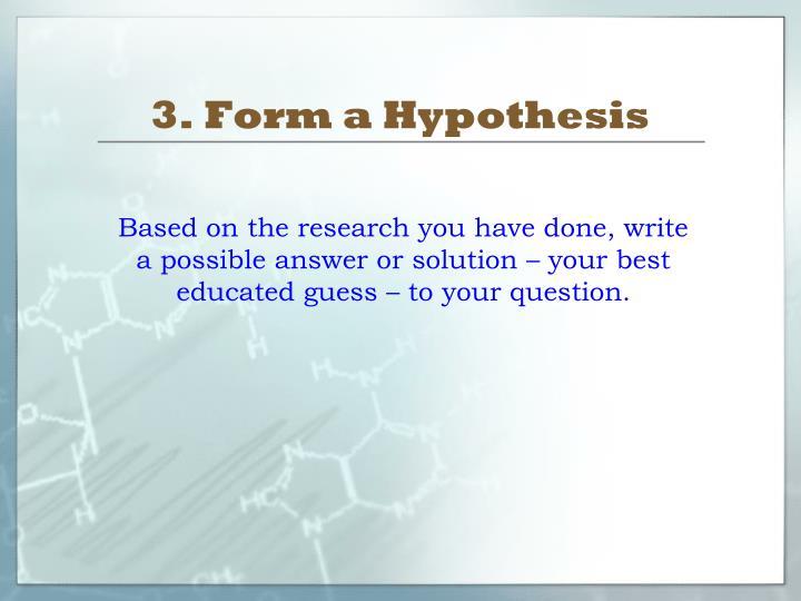 3. Form a Hypothesis